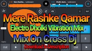 Mere Rashke Qamar (Electro Dholki Vibration Mix ) RaZnish On Cross Dj