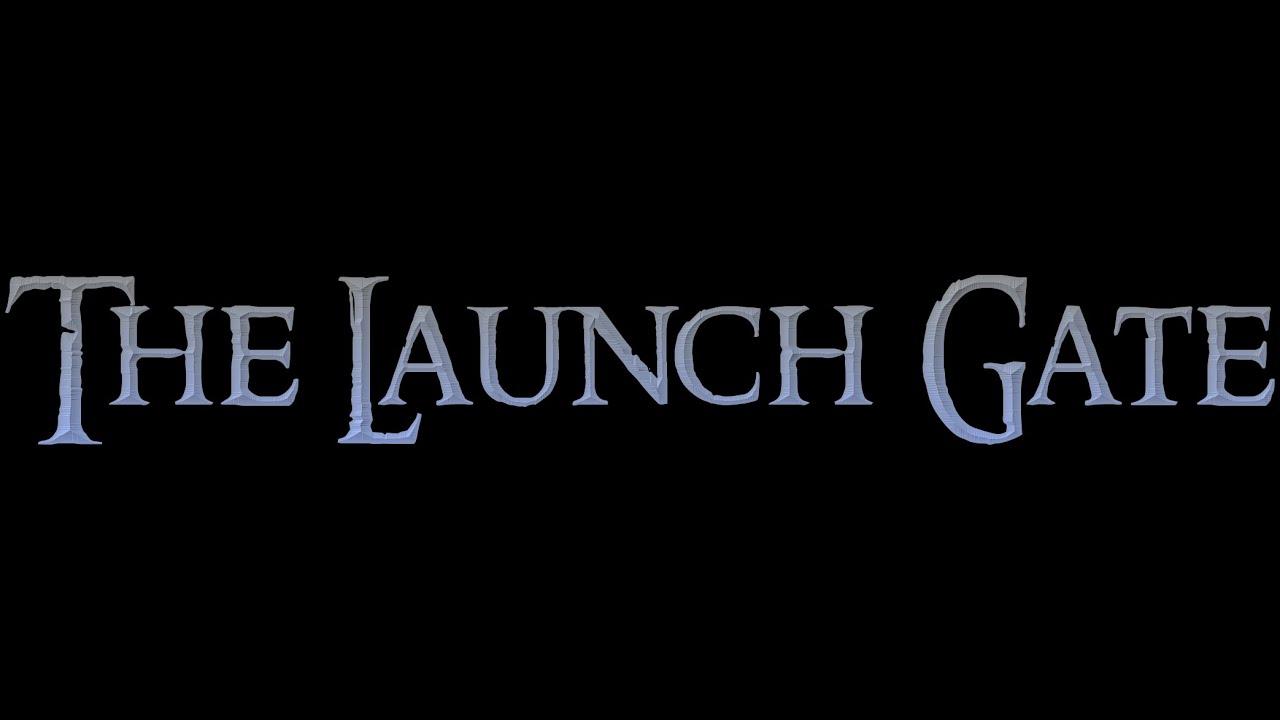 The Launch Gate Update (07/26/18)