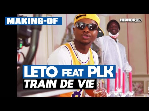 Youtube: Leto Feat PLK – Train de vie (Making Of Officiel – Exclusivité HipHop DX)