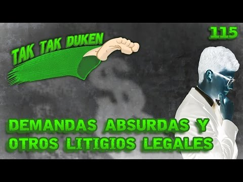 Tak Tak Duken - 115 - Demandas absurdas y otros litigios legales