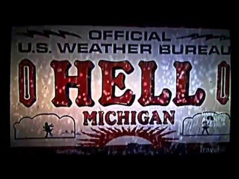Travel Channel- Hell, Michigan