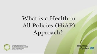 What Is a Health in All Policies (HiAP) Approach?