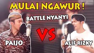 MULAI NGAWUR ! Battle NYANYI nya PAIJO VS ALIF RIZKY