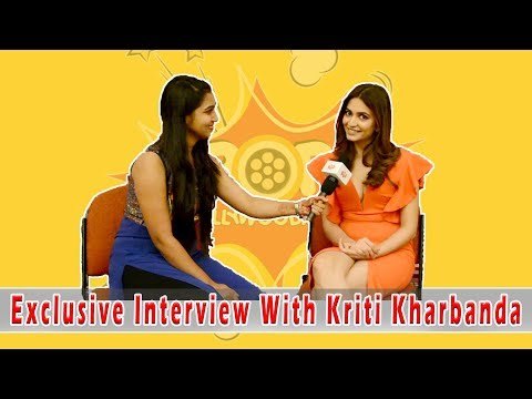 Exclusive Interview With Kriti Kharbanda | Shaadi Mein Zaroor Aana