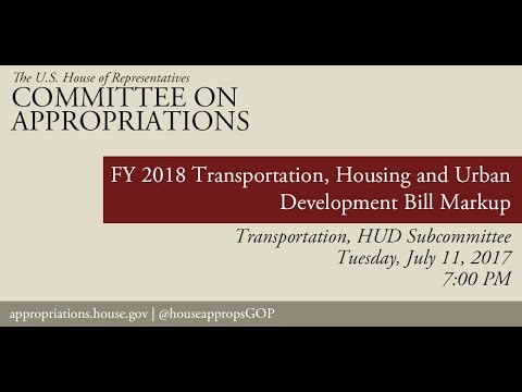 Subcommittee Markup: FY 2018 Transportation, HUD Appropriations Bill (EventID=106228)