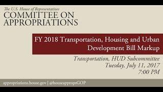 Subcommittee Markup: FY 2018 Transportation, HUD Appropriations Bill (EventID=106228)