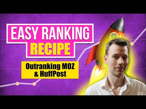 Easy White Hat Ranking Recipe: Outranking Moz & HuffingtonPost