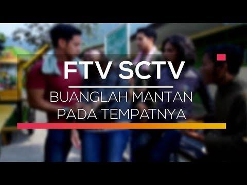 FTV SCTV - Buanglah Mantan Pada Tempatnya