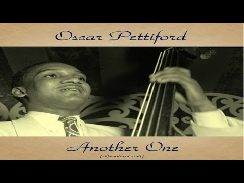 Oscar Pettiford Ft. Donald Byrd / Bob Brookmeyer / Gigi Gryce - Another One - Remastered 2016