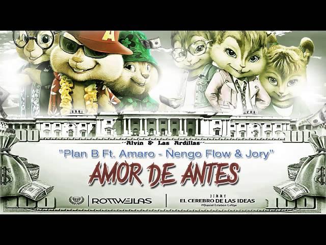 Alvin & Las Ardillas - Amor De Antes (Plan B Ft. Amaro & Ñengo Flow & Jory) Official Remix Videos De Viajes