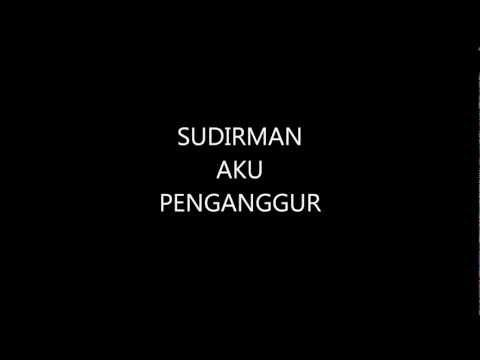 SUDIRMAN - AKU PENGANGGUR (HQ Audio)
