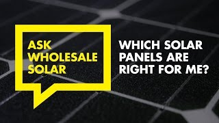 Which Solar Panels Are Right For Me?