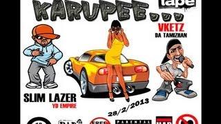 karupee - slim lazer of yd empire and vketz da tamizhan