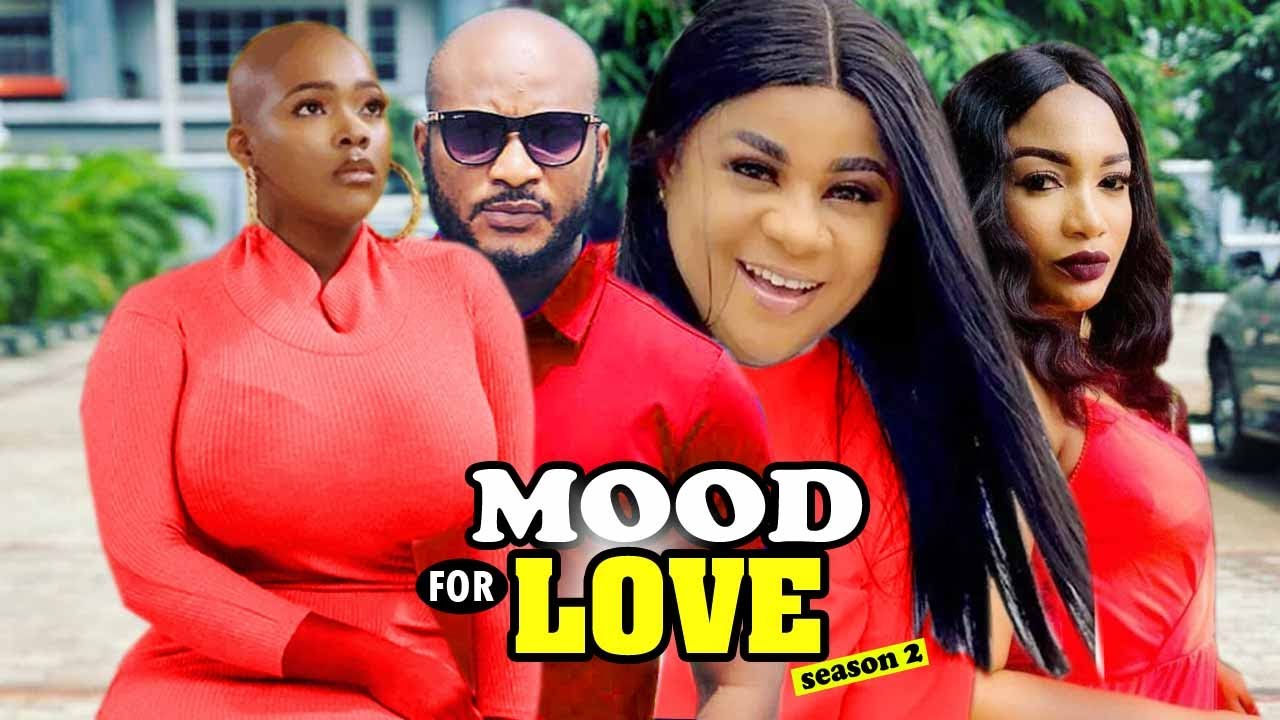 Download MOOD FOR LOVE (NEW MOVIE)LATEST 2021 NOLLYWOOD MOVIE