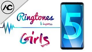 5 RINGTONES TO IMPRESS GIRLS ! [ 4K ]