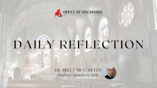 Daily reflection with Fr. Matt McCarthy - January 14, 2021