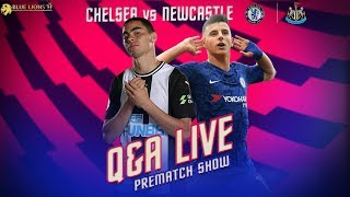 CHELSEA vs NEWCASTLE 19/20 || LINE UP NEWS // QnA // EPL PREMATCH SHOW