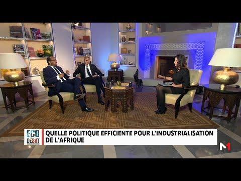 Eco Débat : Quelle politique efficiente pour l'industrialisation de l'Afrique ?