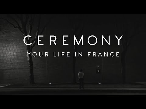 """Ceremony - """"Your Life In France"""""""