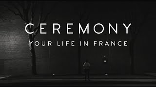 "Ceremony - ""Your Life In France"""