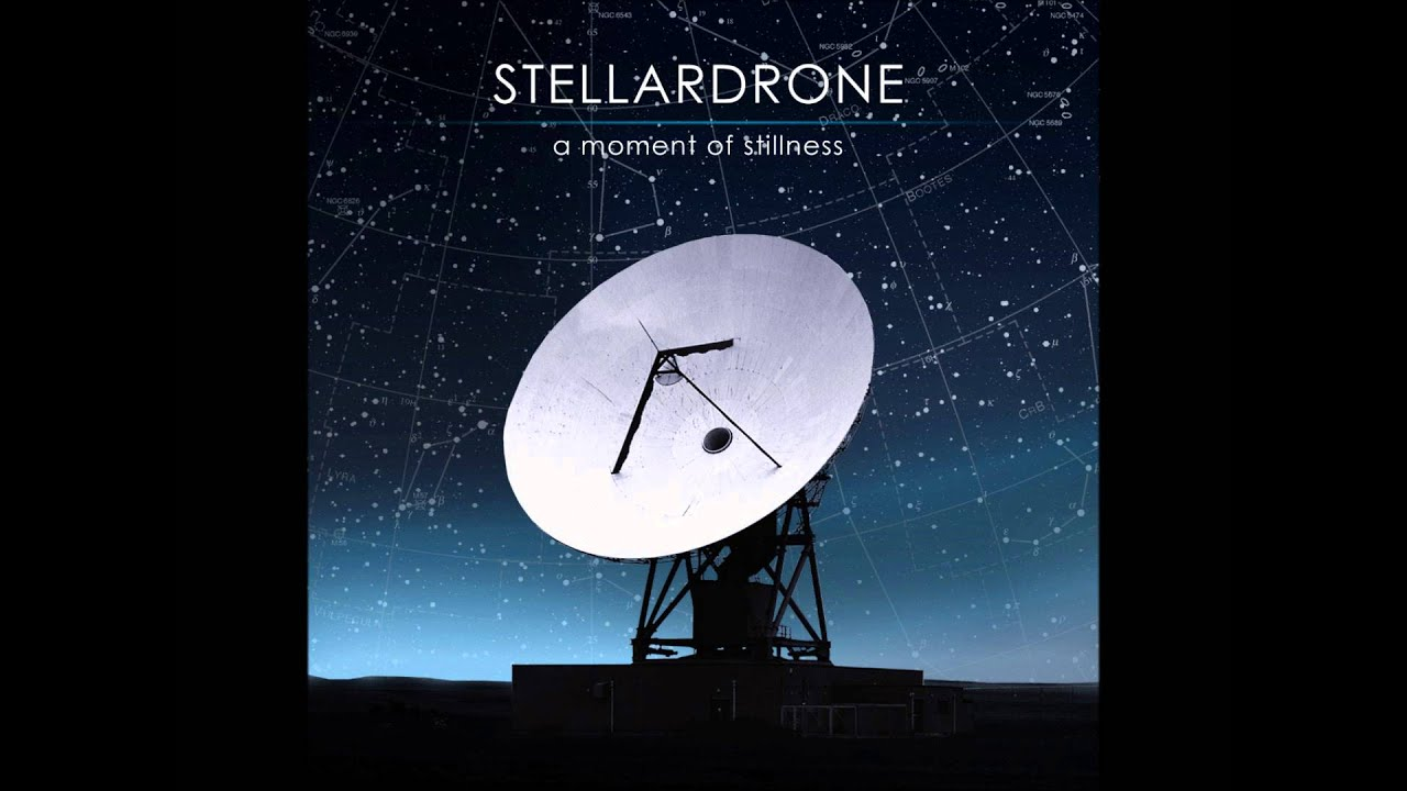 Stellardrone - A Moment Of Stillness [Full Album] #1