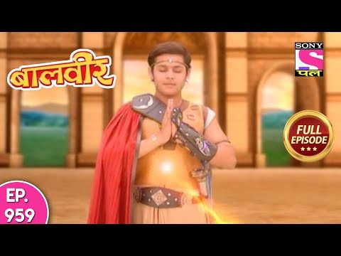 Baal Veer -  Full Episode  959 - 16th  May, 2018