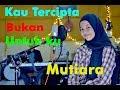 Download Kau tercipta bukan untuk ku - Mutiara # Cover Gasentra Download Lagu Mp3 Terbaru, Top Chart Indonesia 2018