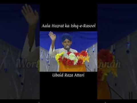 AlaHazrat Ka Ishq-e-Rasool صلى الله عليه وسلم | Master Ubaid Raza Attari |
