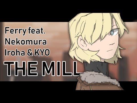 【Iroha Feat. KYO】THE MILL【VOCALOID Original】