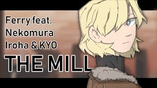 【Iroha feat. KYO】THE MILL【VOCALOID Original】