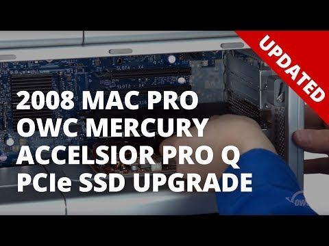 How To Install An OWC Mercury Accelsior Pro Q PCIe SSD Into A Mac Pro 2008 - UPDATED