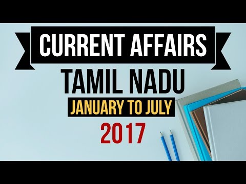 Tamilnadu GK & Current Affairs January to July 2017 - TNPSC CSSE Group I-VI & other exams