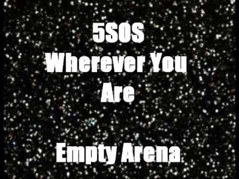 5 Seconds of Summer- Wherever You Are (Empty Arena)