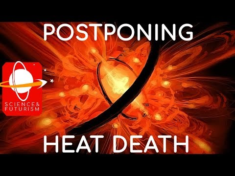 Postponing the Heat Death of the Universe