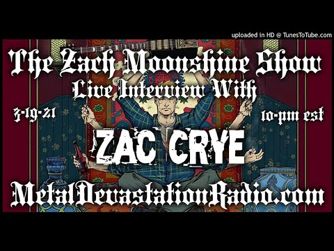 Zac Crye - Interview 2021 - The Zach Moonshine Show