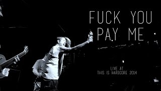 Fuck you Pay me At This is Hardcore Afterparty