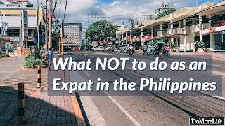 What NOT to do as an Expat in the Philippines