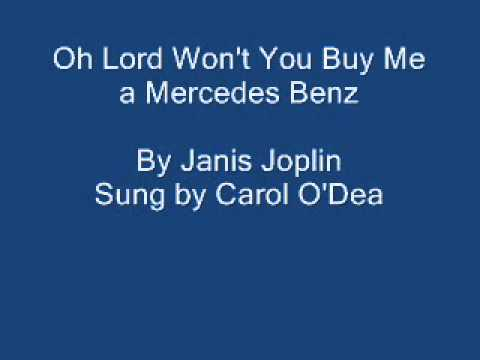 Oh Lord Wont You Buy Me A Mercedes Benz Youtube
