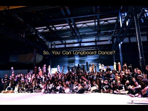 Sо...You Can Longboard Dance? 2017