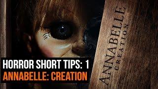 Annabelle: Creation - Horror Short Tips 1