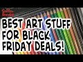 What Art Supplies to Buy on Black Friday