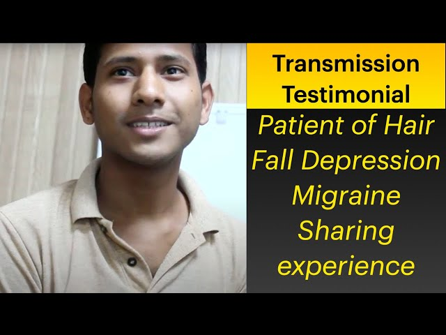 Patient of Hair Fall Depression Migraine Sharing experience