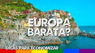Europa: Dá para Viajar Barato? Dicas de Como Economizar
