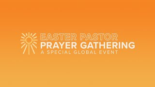 Easter Pastor Prayer Gathering: A Global Event-ASL Interpreted | Hosted by Pastor Rick & Kay War