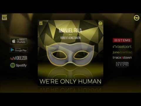 Manuel Riva feat. Robert Konstantin - We're Only Human (Original Mix)