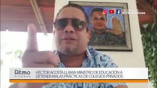 Héctor Acosta llama Ministro de Educación a detener malas prácticas de Colegios Privados