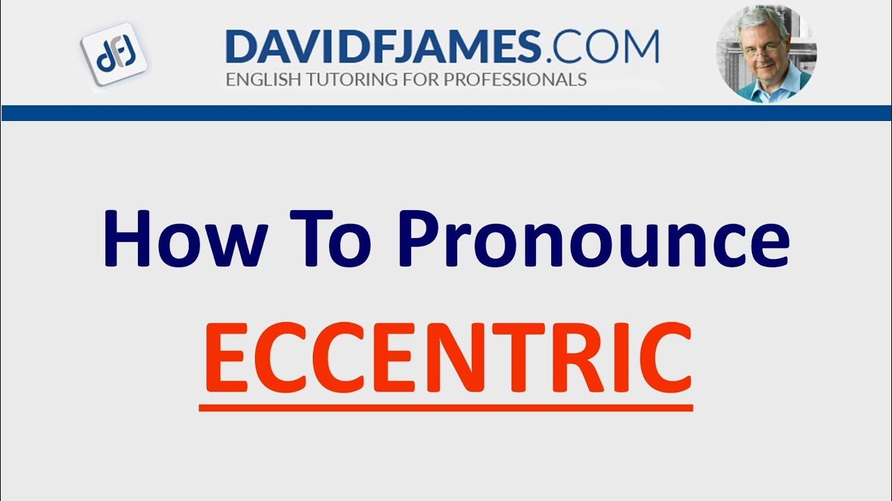 How to Pronounce ECCENTRIC (9 Syllables)
