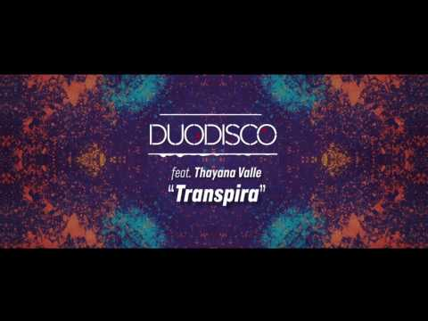 Duodisco, feat Thayana Valle - Transpira (Original Mix)  [FREE DOWNLOAD]