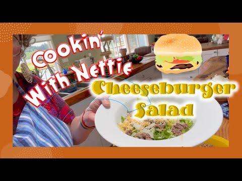 COOKIN' WITH NETTIE - CHEESEBURGER SALAD