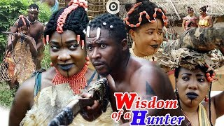 Wisdom Of A Hunter Season 1 - New Movie | 2019 Latest Nollywood Epic Movie | Latest African Movies